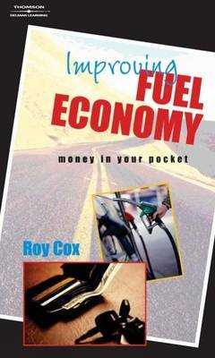 Improving Fuel Economy - Money In Your Pocket (Paperback): Roy Cox