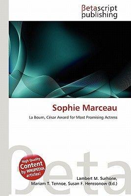 Sophie Marceau (Paperback): Lambert M. Surhone, Mariam T. Tennoe, Susan F. Henssonow