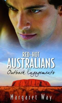 Outback Engagements - Red-Hot Australians Collection; WITH The Outback Engagement AND Marriage at the Murraree (Paperback):...