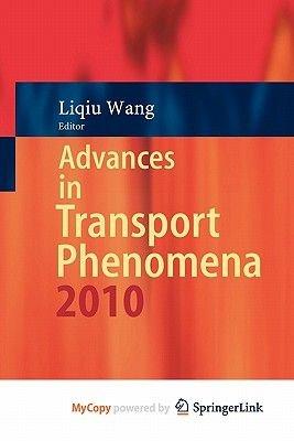 Advances in Transport Phenomena (Paperback): Liqiu Wang