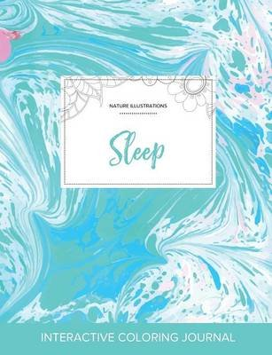 Adult Coloring Journal - Sleep (Nature Illustrations, Turquoise Marble) (Paperback): Courtney Wegner