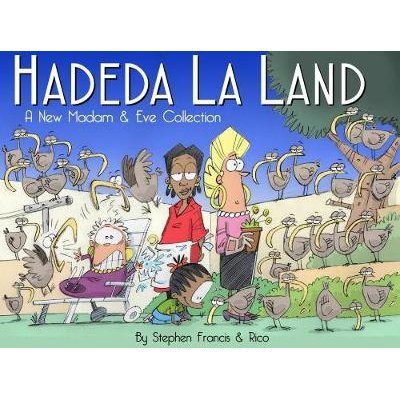 Hadeda la land: A new Madam and Eve Collection (Paperback): Stephen Francis