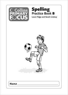 Spelling Practice Book 1B (Paperback): Sarah Lindsay, Louis Fidge