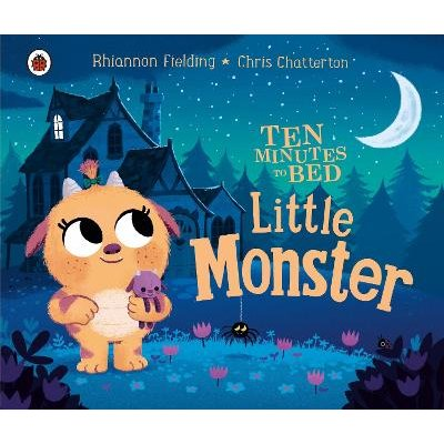 Ten Minutes To Bed: Little Monster (Board book): Chris Chatterton