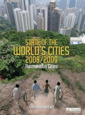 State of the World's Cities 2008/9 - Harmonious Cities (Electronic book text): Un-Habitat
