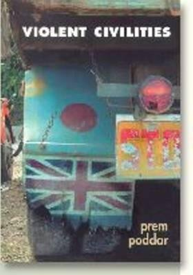 Violent Civilities - English, India, Culture (Paperback): Prem Poddar