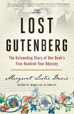 The Lost Gutenberg - The Astounding Story of One Book's Five-Hundred-Year Odyssey (Hardcover): Margaret Leslie Davis