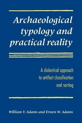 Archaeological Typology and Practical Reality - A Dialectical Approach to Artifact Classification and Sorting (Paperback, New):...
