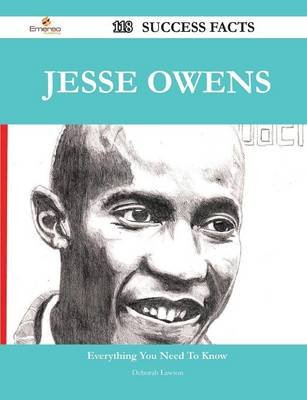 Jesse Owens 118 Success Facts - Everything You Need to Know about Jesse Owens (Paperback): Deborah Lawson