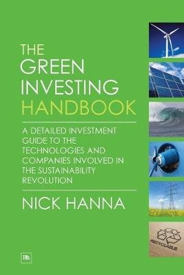 The Green Investing Handbook - A Detailed Investment Guide to the Technologies and Companies Involved in the Sustainability...