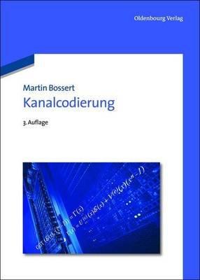Kanalcodierung (German, Electronic book text): Martin Bossert