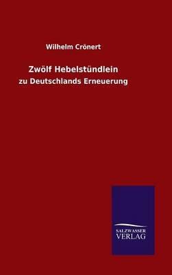 Zwolf Hebelstundlein (German, Hardcover): Wilhelm Cronert