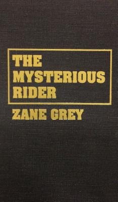 The Mysterious Rider (Hardcover): Zane Grey