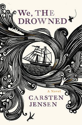 We, the Drowned (Hardcover): Carsten Jensen