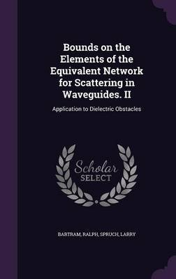 Bounds on the Elements of the Equivalent Network for Scattering in Waveguides. II - Application to Dielectric Obstacles...
