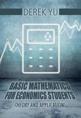 Basic mathematics for economics students - Theory and applications (Paperback): D. Yu