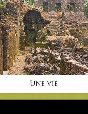 Une Vie (Paperback): Guy De Maupassant