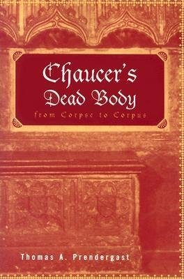 Chaucer's Dead Body (Electronic book text, New ed.): Thomas Prendergast