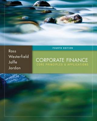 Corporate Finance: Core Principles and Applications with Connect Access Card (Book, 4th ed.): Stephen A. Ross, Randolph W....