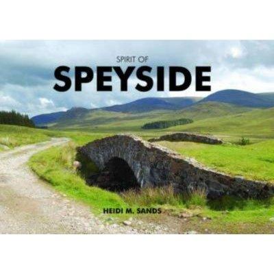 Spirit of Speyside (Hardcover): Heidi M. Sands