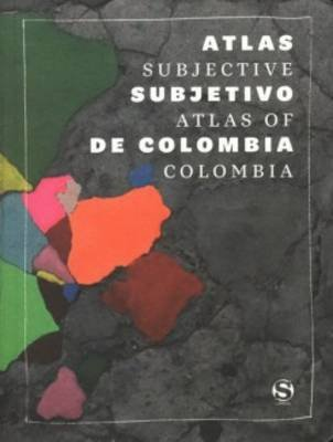 Subjective Atlas of Columbia (Paperback):