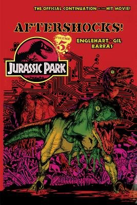 Jurassic Park Vol. 5: Aftershocks! (Hardcover): Steve Englehart