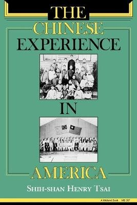 Chinese Experience in America (Paperback): Shih-shan Henry Tsai