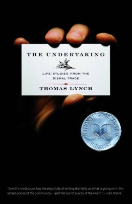 The Undertaking - Life Studies from the Dismal Trade (Paperback): Thomas Lynch