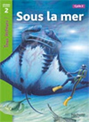 Tous Lecteurs ! - Sous LA Mer (French, Paperback): Denise Ryan