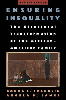 Ensuring Inequality - The Structural Transformation of the African-American Family, Revised Edition (Paperback, 2 Revised...