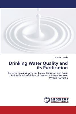 Drinking Water Quality and Its Purification (Paperback): O. Donde Oscar