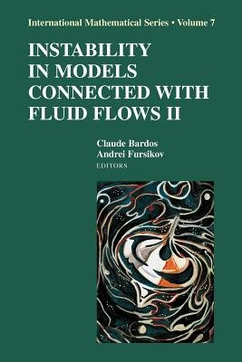 Instability in Models Connected with Fluid Flows, No. 2 (Paperback, 1st ed. Softcover of orig. ed. 2008): Claude Bardos, Andrei...