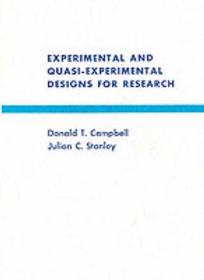 Experimental and Quasi-experimental Designs for Research (Paperback): Donald T. Campbell, Julian C. Stanley