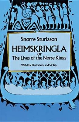 Heimskringla - Or, the Lives of the Norse Kings (Electronic book text): Snorri Sturluson