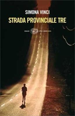 Strada Provinciale Tre (Italian, Paperback): Simona Vinci