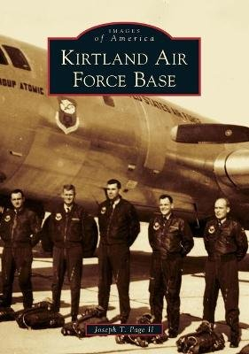 Kirtland Air Force Base (Paperback): Joseph T Page