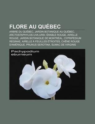 Flore Au Qu Bec - Arbre Du Qu Bec, Jardin Botanique Au Qu Bec, Arctostaphylos Uva-Ursi, Rable Rouge, Airelle Rouge (French,...