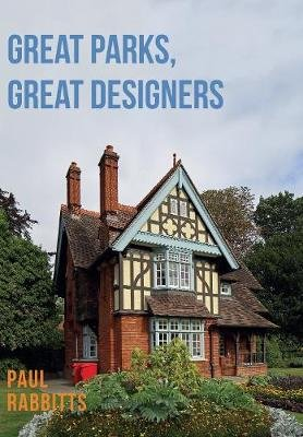 Great Parks, Great Designers (Paperback): Paul Rabbitts