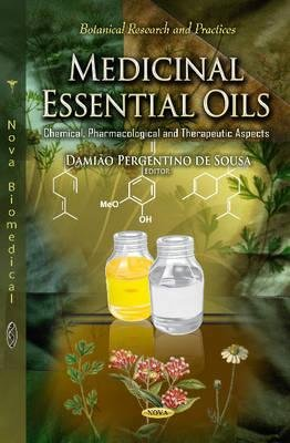 Medicinal Essential Oils - Chemical, Pharmacological & Therapeutic Aspects (Hardcover, New): Damiao Pergentino de. Sousa