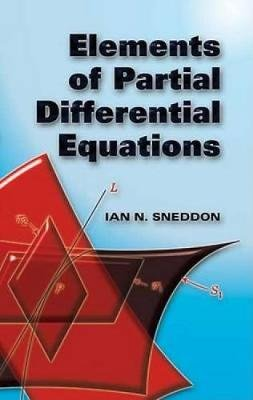 Elements of Partial Differential Equations (Paperback): Ian Naismith Sneddon