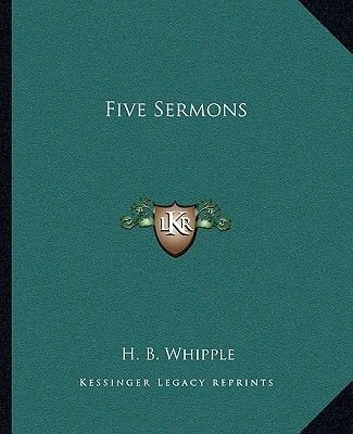 Five Sermons (Paperback): H. B. Whipple
