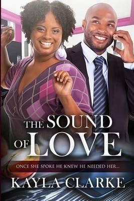 The Sound of Love - A Billionaire Bbw African American Romance (Paperback): Kayla Clarke