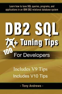 DB2 SQL 75+ Tuning Tips for Developers (Paperback): Tony Andrews