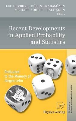 Recent Developments in Applied Probability and Statistics - Dedicated to the Memory of Jurgen Lehn (Hardcover, Edition.): Luc...