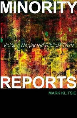 Minority Reports - Voicing Neglected Biblical Texts (Electronic book text): Mark Klitsie