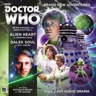Doctor Who Main Range: 224 Alien Heart & Dalek Soul, No. 224 (CD): Stephen Cole, Guy Adams
