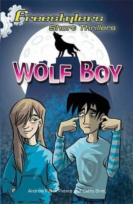 Wolf Boy, 3 (Paperback, Unabridged): Andrew Fusek Peters