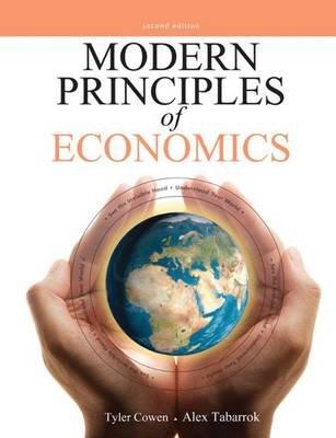 Modern Principles of Economics (Hardcover, 2nd Revised edition): Tyler Cowen, Alex Tabarrock