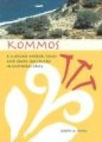 Kommos - A Minoan Harbor Town and Greek Sanctuary in Southern Crete (cloth) (Hardcover): Joseph W. Shaw
