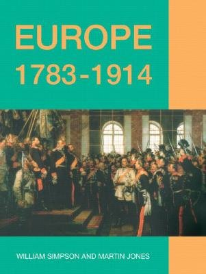 Europe, 1783-1914 (Paperback, Revised): William Simpson, Martin Jones